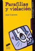 PARAFILIAS Y VIOLACION - 9788477388500 - JOSE CACERES