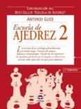 ESCUELA DE AJEDREZ 2: CONTINUACION DEL BEST-SELLER ESCUELA DE AJE DREZ - 9788479024000 - ANTONIO GUDE