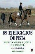 85 EJERCICIOS DE PISTA - 9788479027100 - SARAH VENAMORE