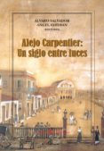 alejo carpentier. un siglo entre luces (ebook)-alvaro salvador-angel esteban-9788479625900