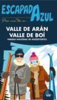 ESCAPADA AZUL VALLE DE ARAN Y VALLE DE BOI 2012: PARQUE NACIONAL DE AIGÜESTORTES - 9788480239400 - VV.AA.