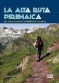 LA ALTA RUTA PIRENAICA - 9788482164700 - GORKA LOPEZ