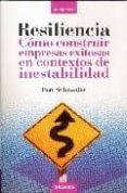RESILIENCIA COMO CONSTRUIR EMPRESAS EXITOSAS - 9788483580400 - BEN ROSS SCHNEIDER