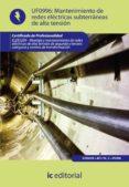 (I.B.D.)MANTENIMIENTO DE REDES ELECTRICAS SUBTERRANEAS DE ALTA TENSION ELEE0209 - MONTAJE Y MANTENIMIENTO DE REDES ELECTRICAS   DE ALTA TENSION DE 2ª Y 3ª CATEGORIA Y CENTROS DE TRANSFORMACION - 9788483649800 - VV.AA.