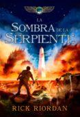 LA SOMBRA DE LA SERPIENTE ( CRONICAS DE KANE 3 ) - 9788484418900 - RICK RIORDAN