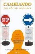 CAMBIANDO TUS ZONAS ERRONEAS: DE LAS EMOCIONES NEGATIVAS A LAS EM OCIONES POSITIVAS - 9788485895700 - RAMIRO CALLE