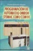 PROGRAMACION DE AUTOMATAS OMRON SYSMAC CQNM1/CQM1H - 9788486108700 - EMILIO GONZALEZ RUEDA
