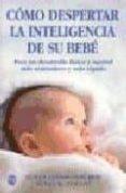 COMO DESPERTAR LA INTELIGENCIA DE SU BEBE - 9788486193300 - SUSAN LUDINGTON HOE
