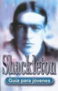 SHACKLETON: GUIA PARA JOVENES - 9788489804500 - CHRISTOPHER EDGE