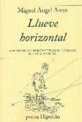 LLUEVE HORIZONTAL - 9788490020500 - MIGUEL ANGEL ARCAS