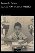 agua por todas partes (ebook)-leonardo padura-9788490666500