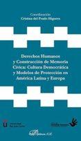 DERECHOS HUMANOS Y CONSTRUCCION DE MEMORIA CIVIVA: CULTURA DEMOCR ATICA Y MODELOS EN AMERICA LATINA Y EUROPA - 9788491481300 - CRISTINA DEL PRADO HIGUERA