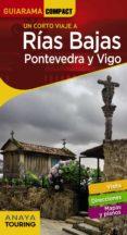 UN CORTO VIAJE A RIAS BAJAS, PONTEVEDRA Y VIGO 2018 (GUIARAMA COMPACT) 11ª ED. - 9788491580300 - VV.AA.