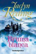 (PE) BRUMA BLANCA - 9788492516100 - JACLYN REDING