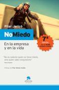 NO MIEDO: EN LA EMPRESA Y EN LA VIDA - 9788493485900 - PILAR JERICO
