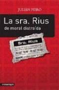 LA SRA. RIUS, DE MORAL DISTRAIDA - 9788493600600 - JULIAN PEIRO