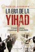 LA ERA DE LA YIHAD - 9788494588600 - PATRICK COCKBURN