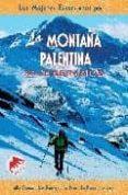 LA MONTAÑA PALENTINA (LAS MEJORES EXCURSIONES POR): 30 ITINERARIO S: ALTO CARRION, ALTO PISUERGA, LA PEÑA, LA BRAÑA, LA LORA - 9788495368300 - RAUL DIEZ GONZALEZ