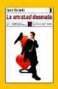 LA AMISTAD DESNUDA - 9788496080300 - CARLO FRABETTI