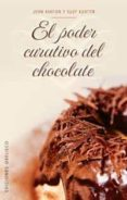 EL PODER CURATIVO DEL CHOCOLATE: LOS INCREIBLES BENEFICIOS DEL CH OCOLATE - 9788497772600 - JOHN ASHTON
