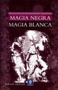 MAGIA NEGRA. MAGIA BLANCA - 9788497943000 - MIRIAM ARAUJO