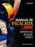 MANUAL DE ESCALADA LIBRE - 9788498293500 - MAXIMO MURCIA AGUILERA