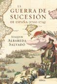 LA GUERRA DE SUCESION DE ESPAÑA (1700-1714) - 9788498923100 - JOAQUIM ALBAREDA