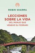 LECCIONES SOBRE LA VIDA DEL MONJE QUE VENDIO SU FERRARI - 9788499086200 - ROBIN SHARMA
