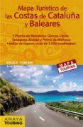 MAPA TURÍSTICO DE LAS COSTAS DE CATALUÑA Y BALEARES 2017 (DESPLEGABLE), ESCALA 1:340.000 (MAPA TOURING) - 9788499359700 - VV.AA.
