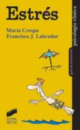 estrés (ebook)-francisco javier labrador-maria crespo-9788499581200