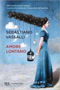 AMORE LONTANO - 9788817087100 - SEBASTIANO VASSALLI
