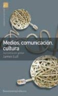 MEDIOS COMUNICACION CULTURA (2ª ED.) - 9789505186600 - JAMES LULL