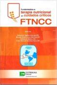 FUNDAMENTOS DE TERAPIA NUTRICIONAL EN CUIDADOS CRITICOS (FTNCC) - 9789588813400 - VV.AA.