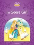 CLASSIC TALES SECOND EDITION: LEVEL 4: GOOSE GIRL AUDIO PACK - 9780194014410 - VV.AA.
