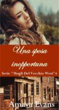 UNA SPOSA INOPPORTUNA (EBOOK) - 9781547511310 - AMAYA EVANS