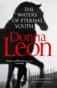 THE WATERS OF ETERNAL YOUTH - 9781784755010 - DONNA LEON