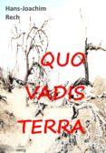 Kindle descargar libros en la computadora QUO VADIS TERRA 9783966510110 de HANS-JOACHIM RECH en español DJVU PDF