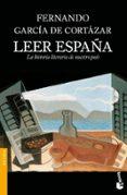 LEER ESPAÑA: LA HISTORIA LITERARIA DE NUESTRO PAIS - 9788408101710 - FERNANDO GARCIA DE CORTAZAR