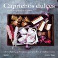 (PE) CAPRICHOS DULCES: PARA PREPARAR Y REGALAR - 9788416138210 - ANNIE RIGG