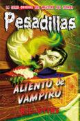 PESADILLAS 18: ALIENTO DE VAMPIRO - 9788416387410 - R.L. STINE