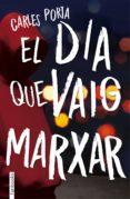 EL DIA QUE VAIG MARXAR - 9788416716210 - CARLES PORTA