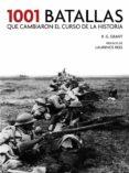 1001 BATALLAS QUE CAMBIARON EL CURSO DE LA HISTORIA - 9788416895410 - R.G. GRANT
