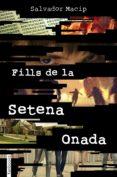 FILLS DE LA SETENA ONADA - 9788417515010 - SALVADOR MACIP