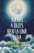 SUENAS A BLUES BAJO LA LUNA LLENA (EBOOK) - 9788417771010 - DULCINEA