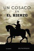 Descargar libros electrónicos gratis aleman UN COSACO EN EL BIERZO de ZELTACOSACO 9788417947910 PDF