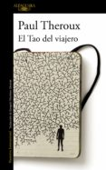 EL TAO DEL VIAJERO - 9788420402710 - PAUL THEROUX