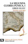 LA SEGUNDA GUERRA PUNICA (TOMO I: LIBROS XXI-XXV) - 9788420649610 - TITO LIVIO