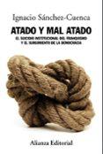 ATADO Y MAL ATADO - 9788420684710 - IGNACIO SANCHEZ-CUENCA