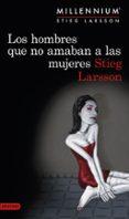 LOS HOMBRES QUE NO AMABAN A LAS MUJERES (SERIE MILLENNIUM 1) - 9788423345410 - STIEG LARSSON