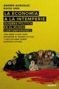 LA ECONOMIA A LA INTEMPERIE: QUIEBRA POLITICA EN EL MUNDO CONTEMPORANEO - 9788423420810 - ANDRES GONZALEZ